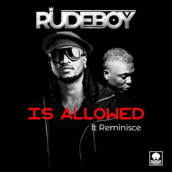 "HOME MUSIC A – Z VIDEOS TX GHANA TX EAST ADVERTISE CONTACT US OUR TEAM [Song] Rudeboy (P-Square) – ""Is Allowed"" ft. Reminisce"
