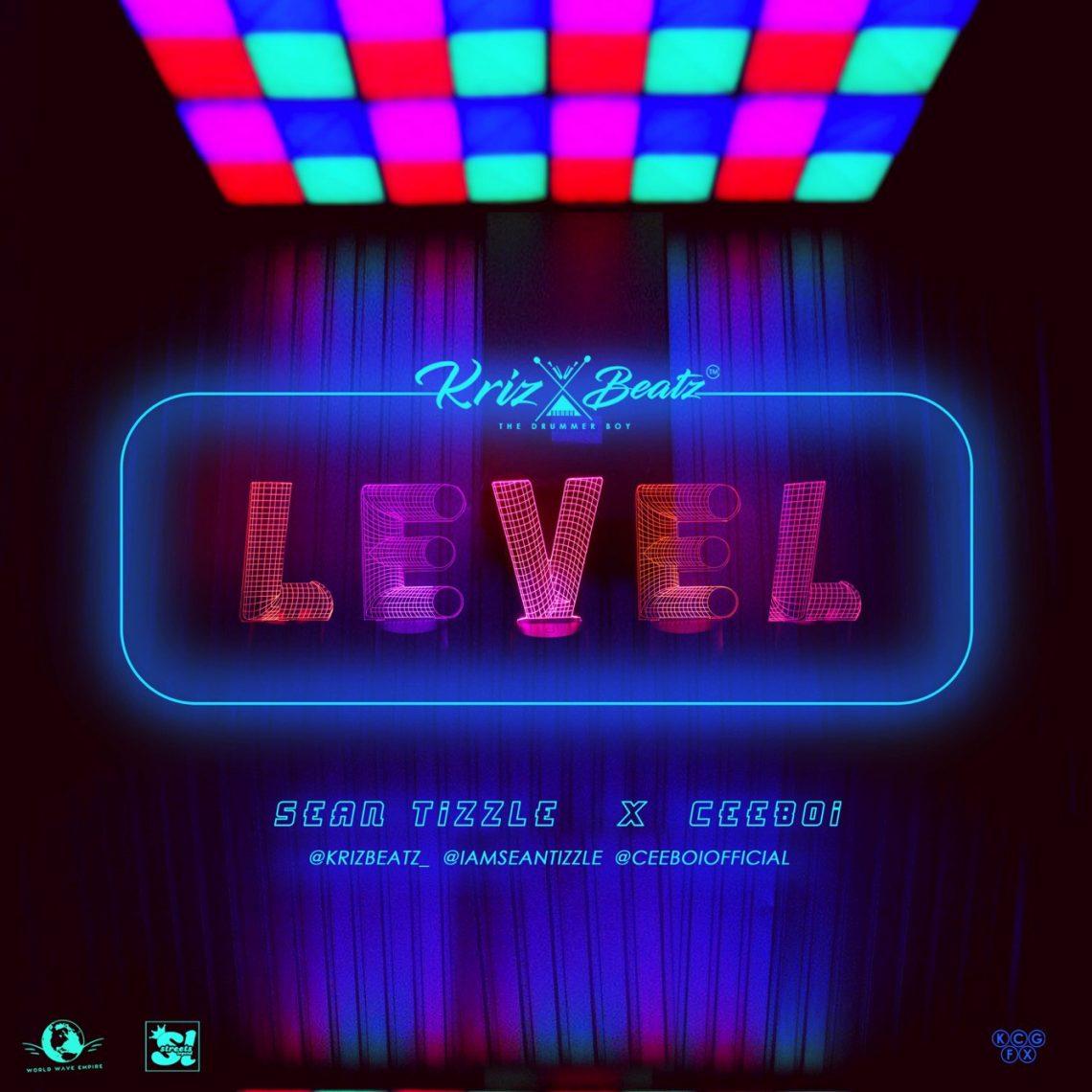 """Level"""" ft Sean Tizzle & Ceeboi"""