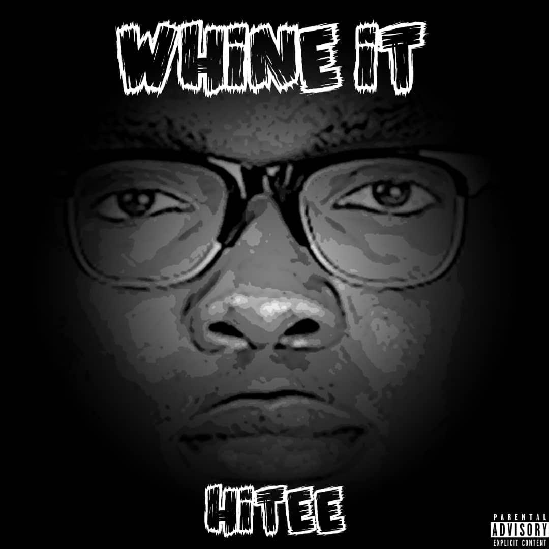 Hitee -Whine It