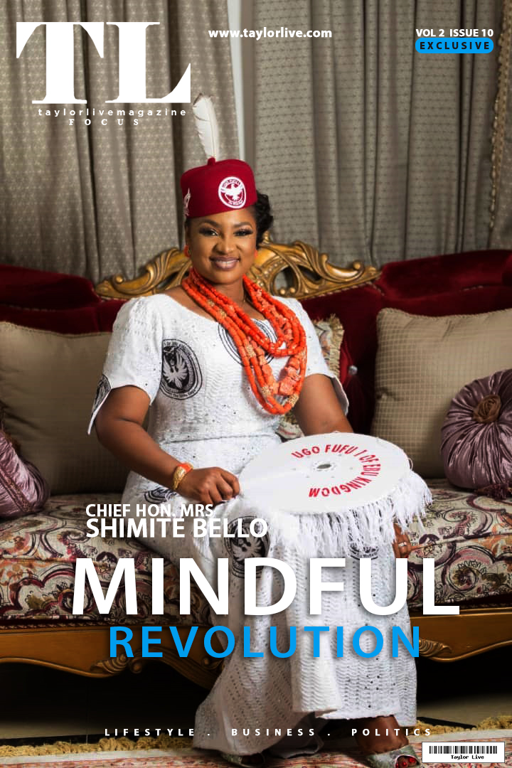 MINDFUL REVOLUTION – CHIEF HON. MRS SHIMITE BELLO Covers Taylor Live Magazine's Latest Issue
