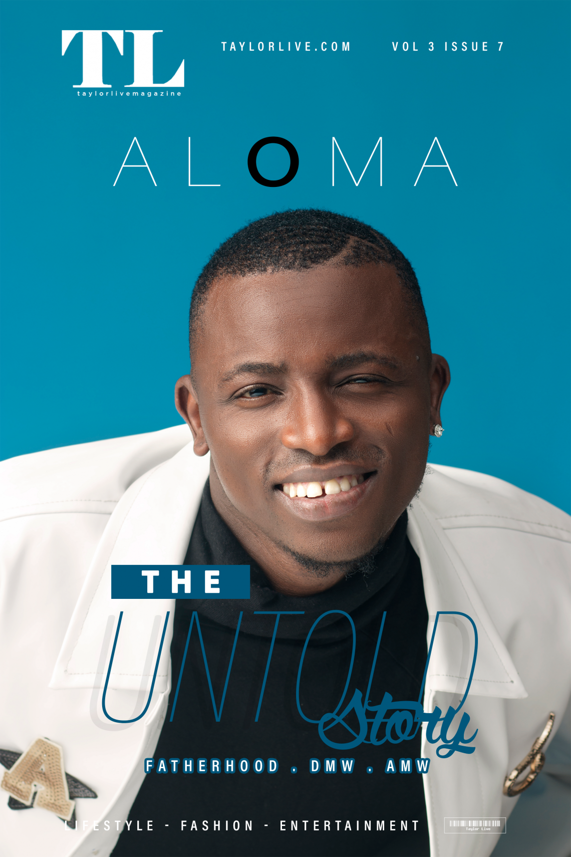"The Untold Story ""Fatherhood.Dmw.Amw"" – Aloma  Covers Taylor Live Magazine's Latest Issue"